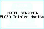 HOTEL BENJAMIN PLAZA Ipiales Nariño