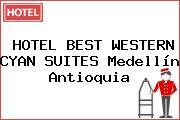 HOTEL BEST WESTERN CYAN SUITES Medellín Antioquia