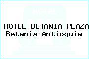 HOTEL BETANIA PLAZA Betania Antioquia