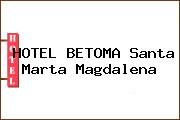 HOTEL BETOMA Santa Marta Magdalena