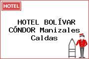HOTEL BOLÍVAR CÓNDOR Manizales Caldas