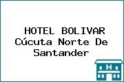 HOTEL BOLÍVAR Cúcuta Norte De Santander
