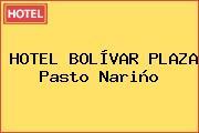 HOTEL BOLÍVAR PLAZA Pasto Nariño