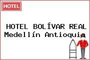 HOTEL BOLÍVAR REAL Medellín Antioquia