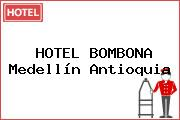 HOTEL BOMBONA Medellín Antioquia