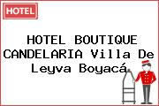 HOTEL BOUTIQUE CANDELARIA Villa De Leyva Boyacá