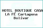 HOTEL BOUTIQUE CASA LA FÉ Cartagena Bolívar