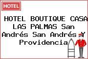 HOTEL BOUTIQUE CASA LAS PALMAS San Andrés San Andrés Y Providencia