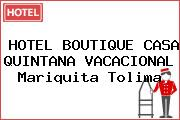 HOTEL BOUTIQUE CASA QUINTANA VACACIONAL Mariquita Tolima