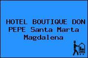 HOTEL BOUTIQUE DON PEPE Santa Marta Magdalena