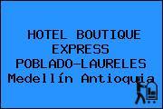 HOTEL BOUTIQUE EXPRESS POBLADO-LAURELES Medellín Antioquia