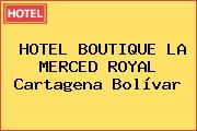 HOTEL BOUTIQUE LA MERCED ROYAL Cartagena Bolívar