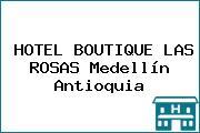 HOTEL BOUTIQUE LAS ROSAS Medellín Antioquia