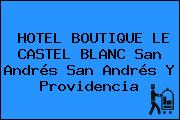HOTEL BOUTIQUE LE CASTEL BLANC San Andrés San Andrés Y Providencia