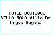 HOTEL BOUTIQUE VILLA ROMA Villa De Leyva Boyacá