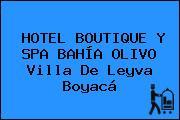 HOTEL BOUTIQUE Y SPA BAHÍA OLIVO Villa De Leyva Boyacá