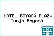 HOTEL BOYACÁ PLAZA Tunja Boyacá