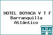 HOTEL BOYACA V T F Barranquilla Atlántico