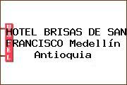 HOTEL BRISAS DE SAN FRANCISCO Medellín Antioquia