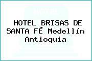 HOTEL BRISAS DE SANTA FÉ Medellín Antioquia