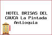 HOTEL BRISAS DEL CAUCA La Pintada Antioquia