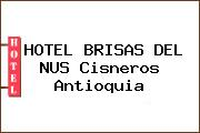 HOTEL BRISAS DEL NUS Cisneros Antioquia
