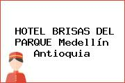HOTEL BRISAS DEL PARQUE Medellín Antioquia