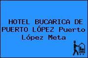 HOTEL BUCARICA DE PUERTO LÓPEZ Puerto López Meta