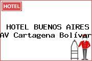 HOTEL BUENOS AIRES AV Cartagena Bolívar