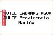 HOTEL CABAÑAS AGUA DULCE Providencia Nariño