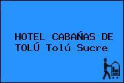 HOTEL CABAÑAS DE TOLÚ Tolú Sucre