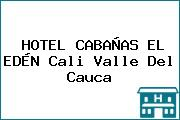 HOTEL CABAÑAS EL EDÉN Cali Valle Del Cauca