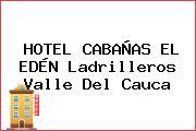 HOTEL CABAÑAS EL EDÉN Ladrilleros Valle Del Cauca