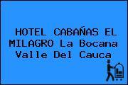 HOTEL CABAÑAS EL MILAGRO La Bocana Valle Del Cauca