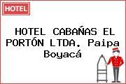 HOTEL CABAÑAS EL PORTÓN LTDA. Paipa Boyacá
