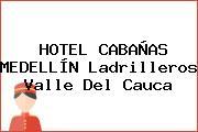 HOTEL CABAÑAS MEDELLÍN Ladrilleros Valle Del Cauca