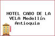 HOTEL CABO DE LA VELA Medellín Antioquia
