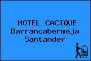 HOTEL CACIQUE Barrancabermeja Santander