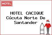 HOTEL CACIQUE Cúcuta Norte De Santander