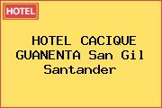 HOTEL CACIQUE GUANENTA San Gil Santander