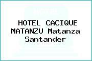 HOTEL CACIQUE MATANZU Matanza Santander
