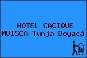 HOTEL CACIQUE MUISCA Tunja Boyacá