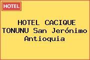 HOTEL CACIQUE TONUNU San Jerónimo Antioquia