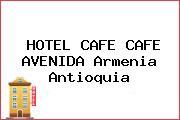 HOTEL CAFE CAFE AVENIDA Armenia Antioquia