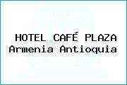HOTEL CAFÉ PLAZA Armenia Antioquia