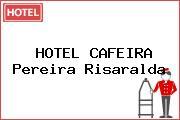 HOTEL CAFEIRA Pereira Risaralda