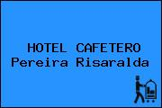 HOTEL CAFETERO Pereira Risaralda