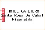 HOTEL CAFETERO Santa Rosa De Cabal Risaralda