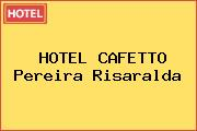 HOTEL CAFETTO Pereira Risaralda