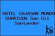 HOTEL CAJASAN MUNDO GUARIGUA San Gil Santander